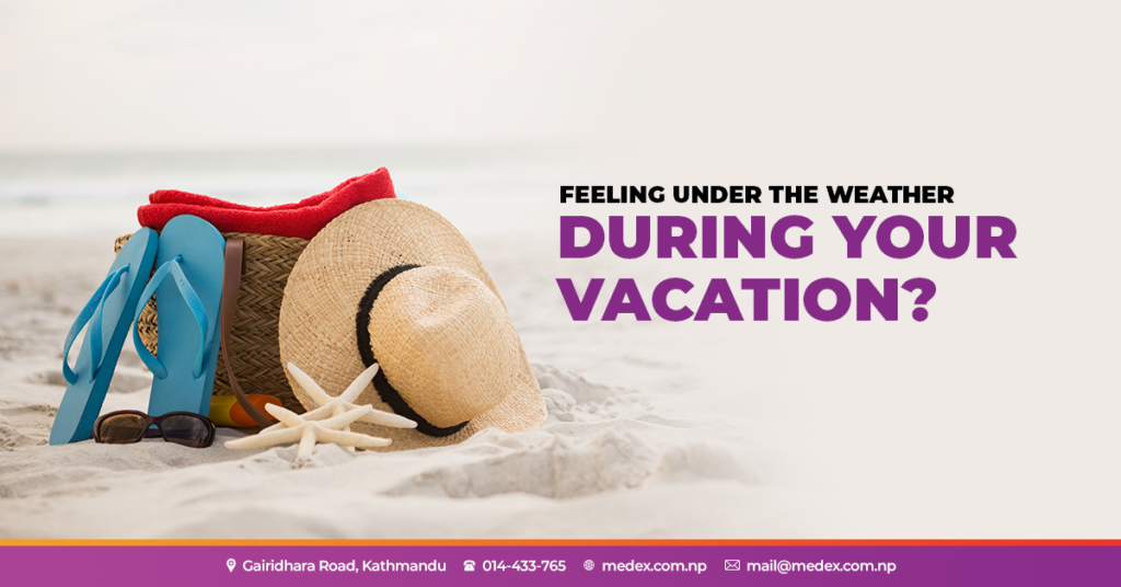 Feeling Under The Weather During Your Vacation? Here's What You Can Do.