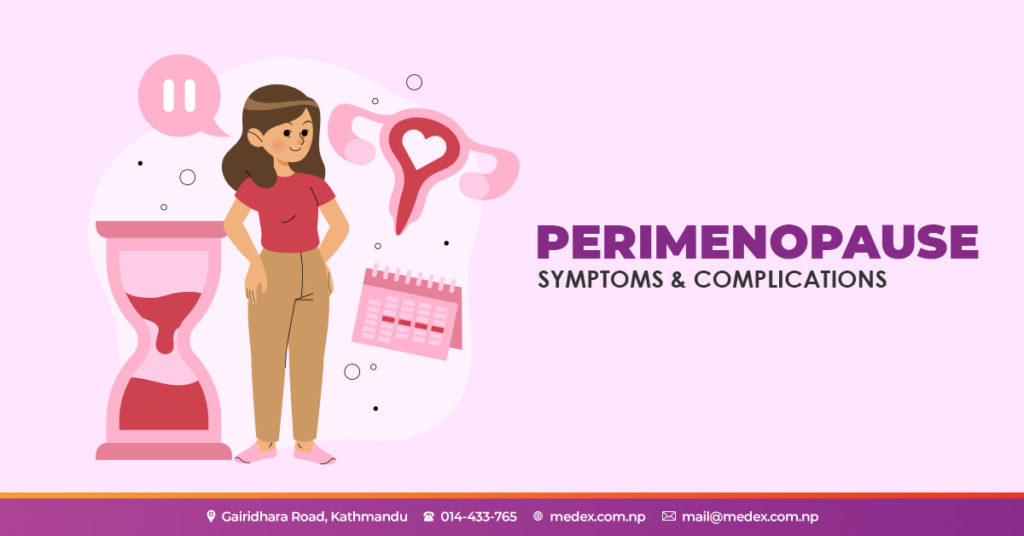 Perimenopause: Symptoms and Complications
